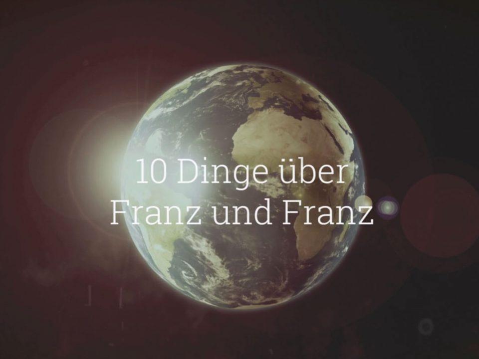 10 Dinge über Franz und Franz